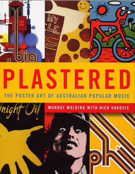 Cover of Plastered  The Poster Art of Australian Popular Music