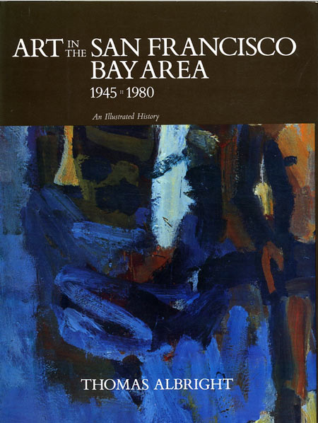 Cover of Art in the San Francisco Bay Area  1945 1980  An Illustrated History