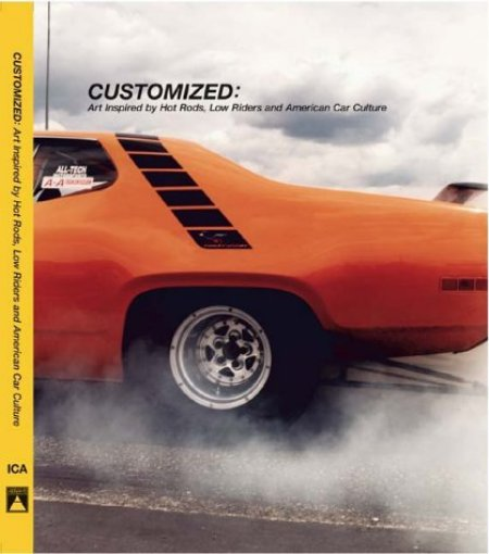 Cover of Customized  Art Inspired by Hot Rods  Low Riders  and American Car Culture