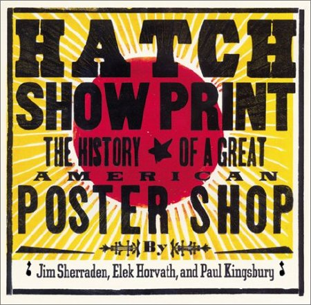 Cover of Hatch Show Print  The History of a Great American Poster Shop