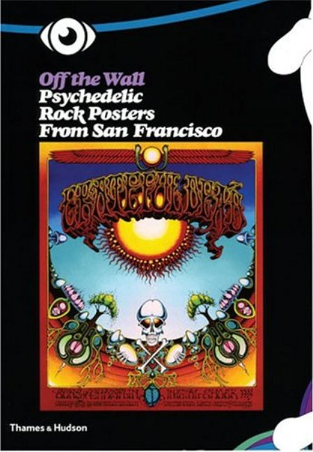 Cover of Off the Wall  Psychedelic Rock Posters from San Francisco