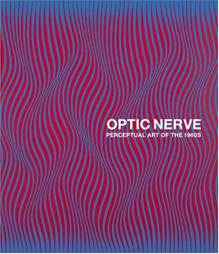 Cover of Optic Nerve  Perceptual Art of the 1960s
