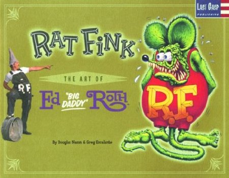 Cover of Rat Fink  The Art of Ed Big Daddy Roth