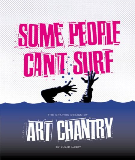 Cover of Some People Can t Surf  The Graphic Design of Art Chantry