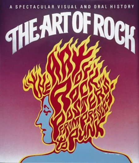 Cover of The Art of Rock  Posters from Presley to Punk