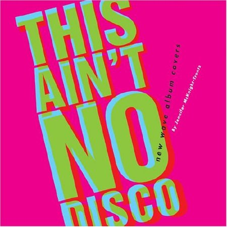 Cover of This Ain t No Disco  New Wave Album Covers